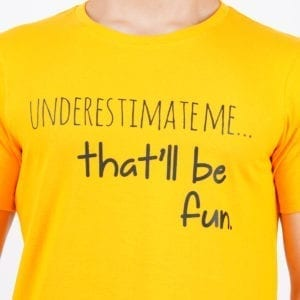 Graphic Printed Round neck Underestimate Me Yellow T Shirt Print