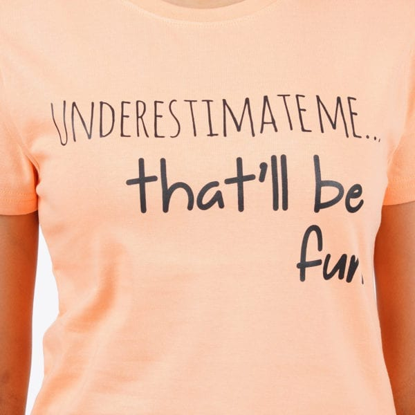 Typography Round neck Underestimate Me Peach Womens T Shirt Print