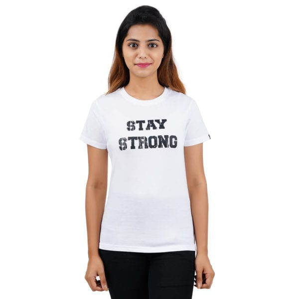 Graphic Printed Round neck Stay Strong White Womens T Shirt